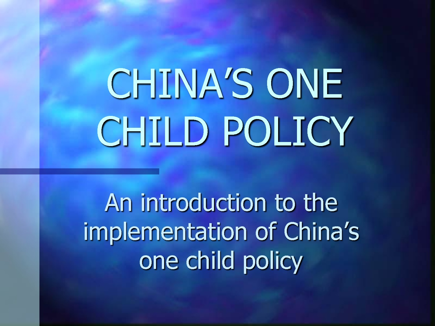 How the one child policy is
